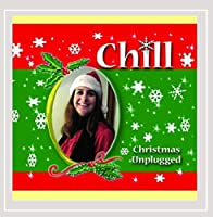 Chill: Christmas Unplugged