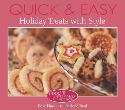 Download Quick & Easy Holiday Treats With Style (Food, Family & Friends Cookbook Series) 0972202633