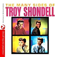 Many Sides of Troy Shondell