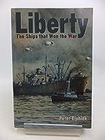Liberty: the Ship that Won the War