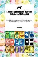 Spanish Scenthound 20 Selfie Milestone Challenges Spanish Scenthound Milestones for Memorable Moments, Socialization, Indoor & Outdoor Fun, Training Volume 3
