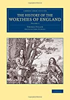 The History of the Worthies of England: Volume 2 (Cambridge Library Collection - British and Irish History, General)