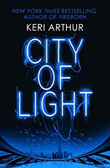 City of Light (Outcast Book 1) by [Arthur, Keri]
