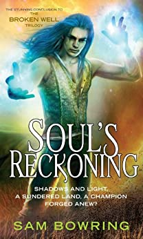 Soul's Reckoning (Broken Well Trilogy Book 3) by [Bowring, Sam]