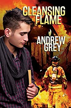 Cleansing Flame (Rekindled Flame Book 2) by [Grey, Andrew]