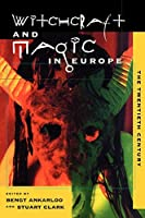Witchcraft and Magic in Europe: The Twentieth Century (Witchcraft and Magic in Europe (Paperback))
