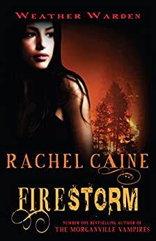 Firestorm (Weather Warden Book 5) by [Caine, Rachel]