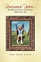 Remember When: Recollections from a Montana Generation Xer