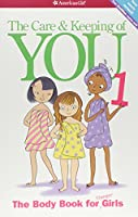 The Care & Keeping of You: The Body Book for Younger Girls (American Girl Library)