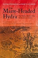 The Many-Headed Hydra: The Hidden History of the Revolutionary Atlantic