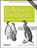 Kollektive Intelligenz: analysieren, programmieren und nutzen