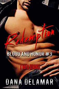 Redemption: A Mafia Romance (Blood and Honor, #3) by [Delamar, Dana]