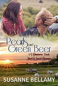 Pearls and Green Beer: Bindarra Creek Short and Sweet by [Bellamy, Susanne]