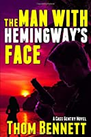 The Man With Hemingway's Face (Cass Gentry Series)