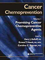 Cancer Chemoprevention: Volume 1: Promising Cancer Chemopreventive Agents (Cancer Drug Discovery and Development)