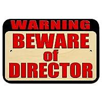 警告ディレクターの用心 9 x 6 Wood 符号