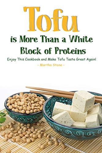 Tofu Is More Than A White Bloc...