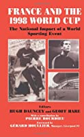France and the 1998 World Cup: The National Impact of a World Sporting Event (Sport in the Global Society)