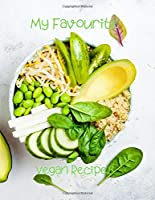 My Favourite Vegan Recipes: Large Blank Recipe Journal | Recipe Collection
