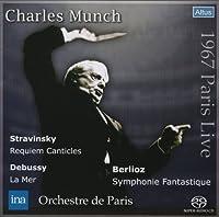 ベルリオーズ : 幻想交響曲 Op.14 他 (Berlioz : Symphonie Fantastique | Stravinsky : RequiemCanticles | Debussy : La mer / Charles Munch , Orchestre de Paris (1967 Paris Live)) [SACDシングルレイヤー]