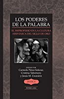 Los poderes de la palabra / The Power of the Word: El improperio en la cultura hispanica del Siglo de Oro / The Hispanic Culture Impropriety in the Golden Age (Iberica)