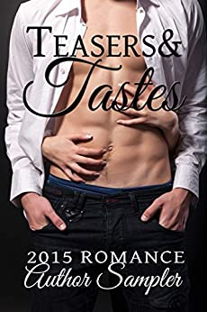 Teasers and Tastes: 2015 Romance Author Sampler by [York, Sabrina, Johnson, Cat, Devlin, Delilah, James, Elle, Hamilton, Sharon, Rylon, Jayne, Tyler, Paige, Michaels, Donna, Long, Heather, Allen, Kayelle, Binder, Pam, Bridger, Denysé, D'Alba, Cynthia, Donahue, Tina, Felthouse, Lucy, Holt, Desiree, Hunter, Sable, Kacey, Jennifer, Lamm, Gina, Marvelle, Delilah, Morgan, Nicole, Post, Lexi, Williamson, Beth]