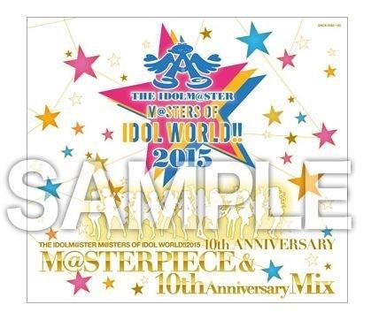 THE IDOLM@STER M@STERS OF IDOL WORLD!! 2015 M@STERPIECE & 10th Anniversary Mix アイドルマスター シンデレラガールズ ミリオンライブ/アイドルマスター