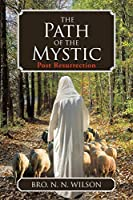 The Path of the Mystic: Post Resurrection