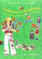 Gurkenkraut und Ringelblume. Gartenparadiese fuer drinnen und draussen: Gartenparadiese fuer drinnen und draussen
