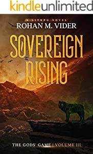 Sovereign Rising (The Gods' Game, Volume III): A LitRPG novel (English Edition)