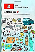 Hamburg Travel Diary: Kids Guided Journey Log Book 6x9 - Record Tracker Book For Writing, Sketching, Gratitude Prompt - Vacation Activities Memories Keepsake Journal - Girls Boys Traveling Notebook