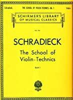 SCHRADIECK The School of Violin Technics - Book 1: Exercises for Promoting Dexterity by Unknown(1986-11-01)