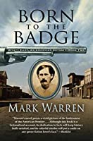 Born to the Badge (Wyatt Earp: An American Odyssey)