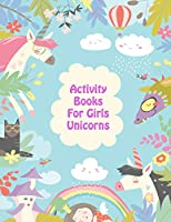 Activity Books For Girls Unicorns: Easy Workbook For Preschoolers and Boosts your child's confidence