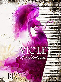 Violet Addiction by [Dallas, Kirsty]