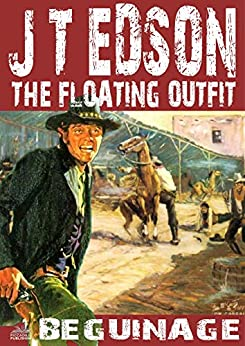 The Floating Outfit 39: Beguinage (A Floating Outfit Western) by [Edson, J. T.]