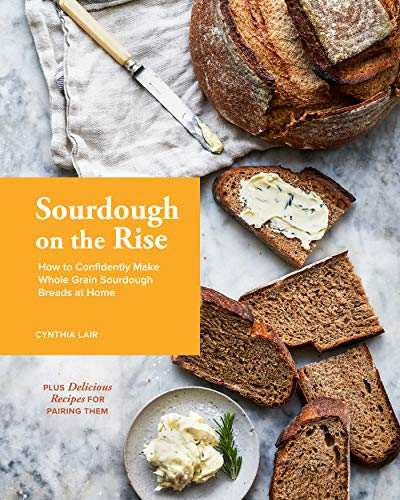 Sourdough on the Rise: How to Confidently Make Whole Grain Sourdough Breads at Home (English Edition)