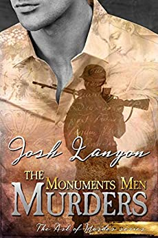 The Monuments Men Murders: The Art of Murder 4 by [Lanyon, Josh]