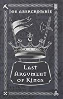 Last Argument Of Kings: Book Three (The First Law)