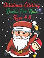 "Christmas Coloring Books For Kids Ages 4-8: Christmas Coloring Books For Kids Ages 4-8, Christmas Coloring Books Bulk, christmas coloring books for children. 50 Pages 8.5""x 11"""
