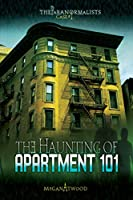 The Haunting of Apartment 101 (The Paranormalists)