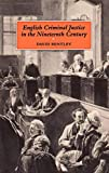 English Criminal Justice in the Nineteenth Century