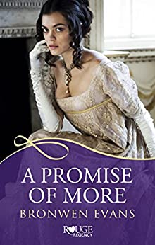 A Promise of More: A Rouge Regency Romance: (Disgraced Lords #2) by [Evans, Bronwen]