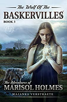 The Wolf of the Baskervilles (Adventures of Marisol Holmes Book 3) by [Verstraete, Majanka]