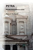 Petra: An Archaeological Guide
