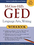 McGraw-Hill's GED Language Arts, Writing Workbook (Mcgraw-Hill's Ged Workbook Series)