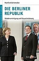 Die Berliner Republik: Wiedervereinigung und Neuorientierung