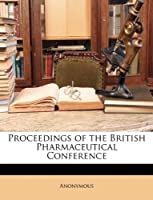 Proceedings of the British Pharmaceutical Conference