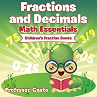 Fractions and Decimals Math Essentials: Children's Fraction Books