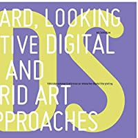 Looking Forward, Looking Back: Interactive Digital Storytelling and Hybrid Art Approaches